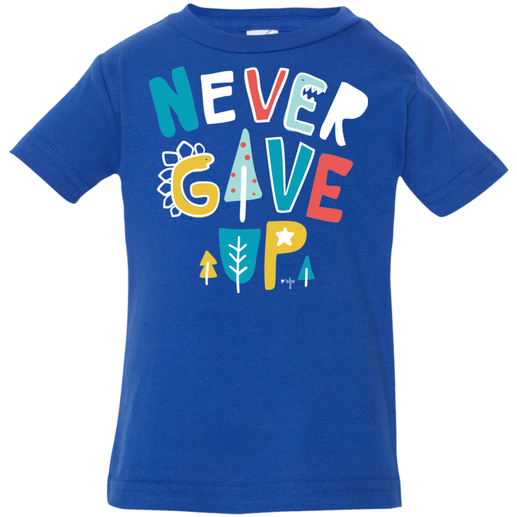 Never Give Up Infant Jersey T-Shirt