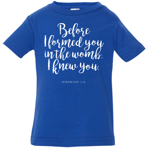 Before I Formed You Infant Jersey T-Shirt - Shop Love God