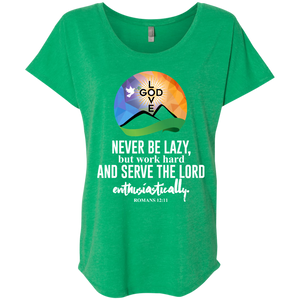 Never Be Lazy Ladies' Triblend Dolman Sleeve - Shop Love God