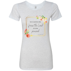 But A Woman Who Fears The Lord Ladies' Triblend T-Shirt - Shop Love God