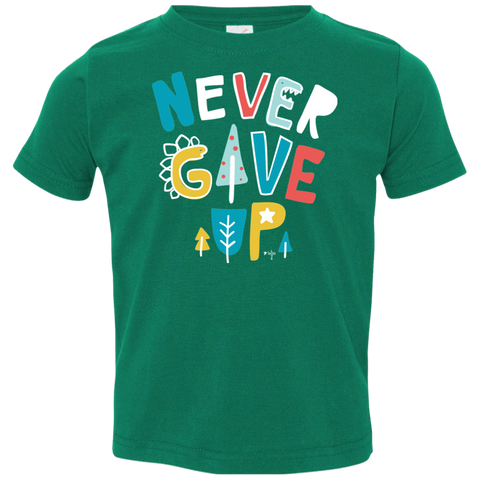 Never Give Up Toddler Jersey T-Shirt