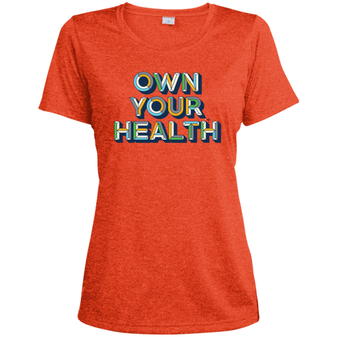 Own Your Health II Ladies' Heather Dri-Fit Moisture-Wicking T-Shirt