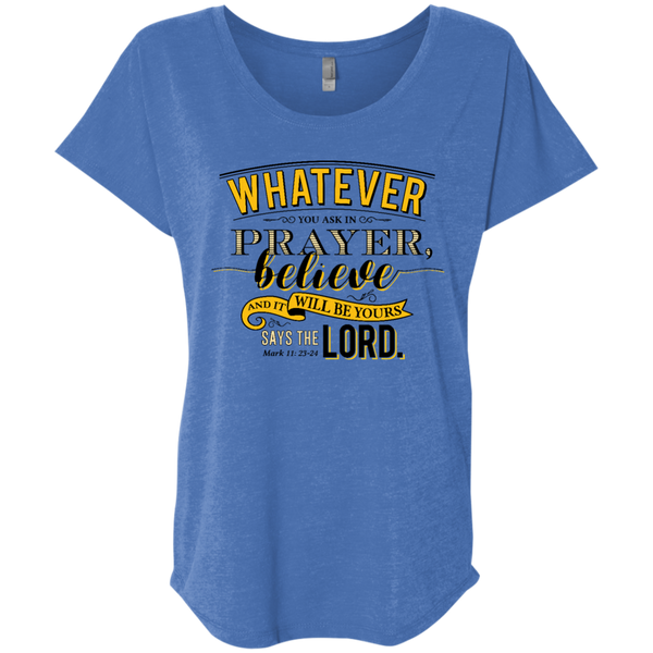 Whatever You Ask Ladies' Triblend Dolman Sleeve - Shop Love God