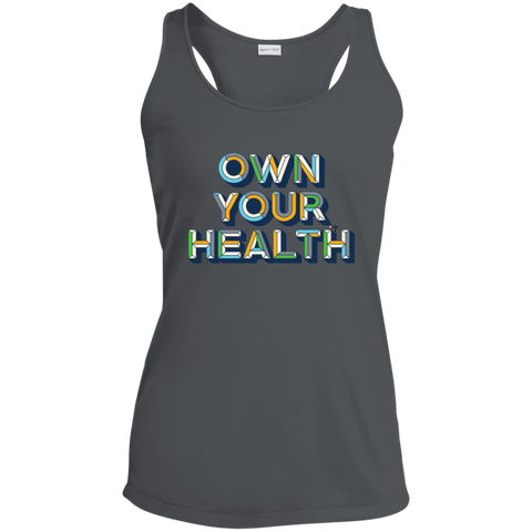 Own Your Health II Ladies' Racerback Moisture Wicking Tank