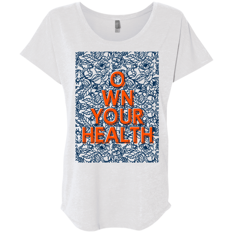 Own Your Health Ladies' Triblend Dolman Sleeve - Shop Love God