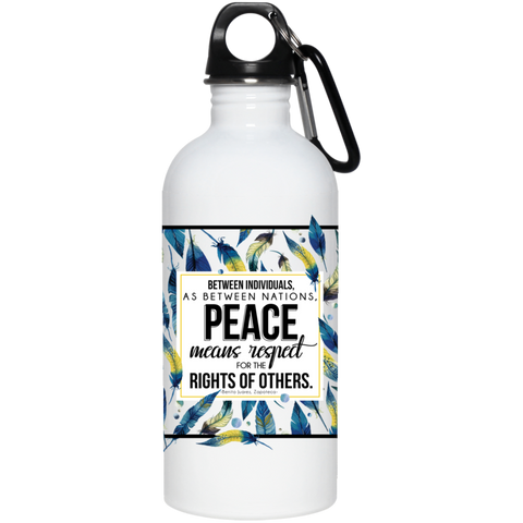 Peace Means Respect 20 oz. Stainless Steel Water Bottle
