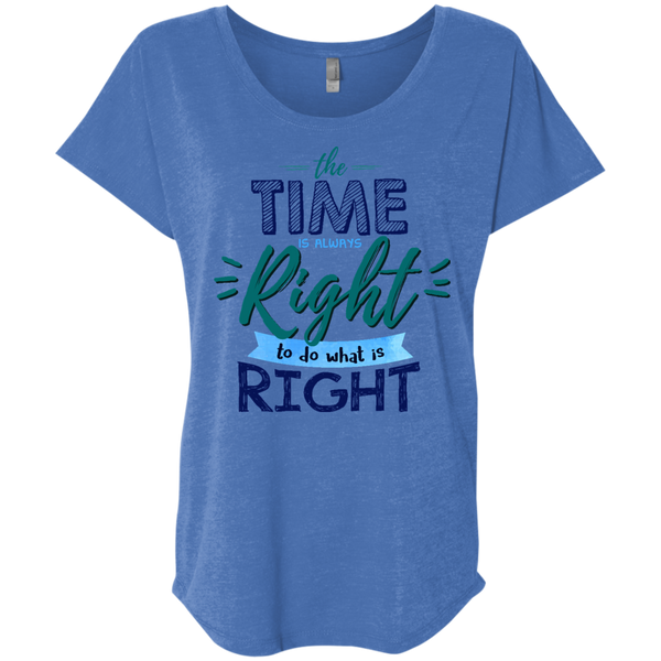 The Time Is Always Right Ladies' Triblend Dolman Sleeve - Shop Love God