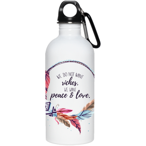 We Do Not Want Riches 20 oz. Stainless Steel Water Bottle