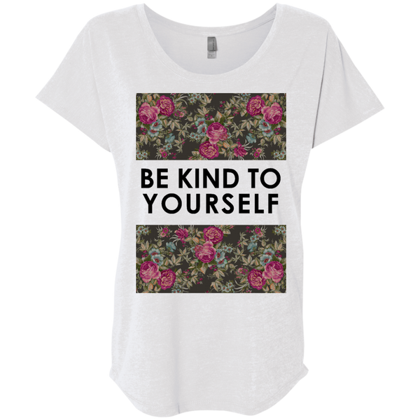 Be Kind To Yourself Ladies' Triblend Dolman Sleeve - Shop Love God