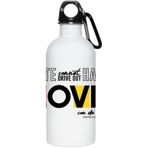 Only Love 20 oz. Stainless Steel Water Bottle