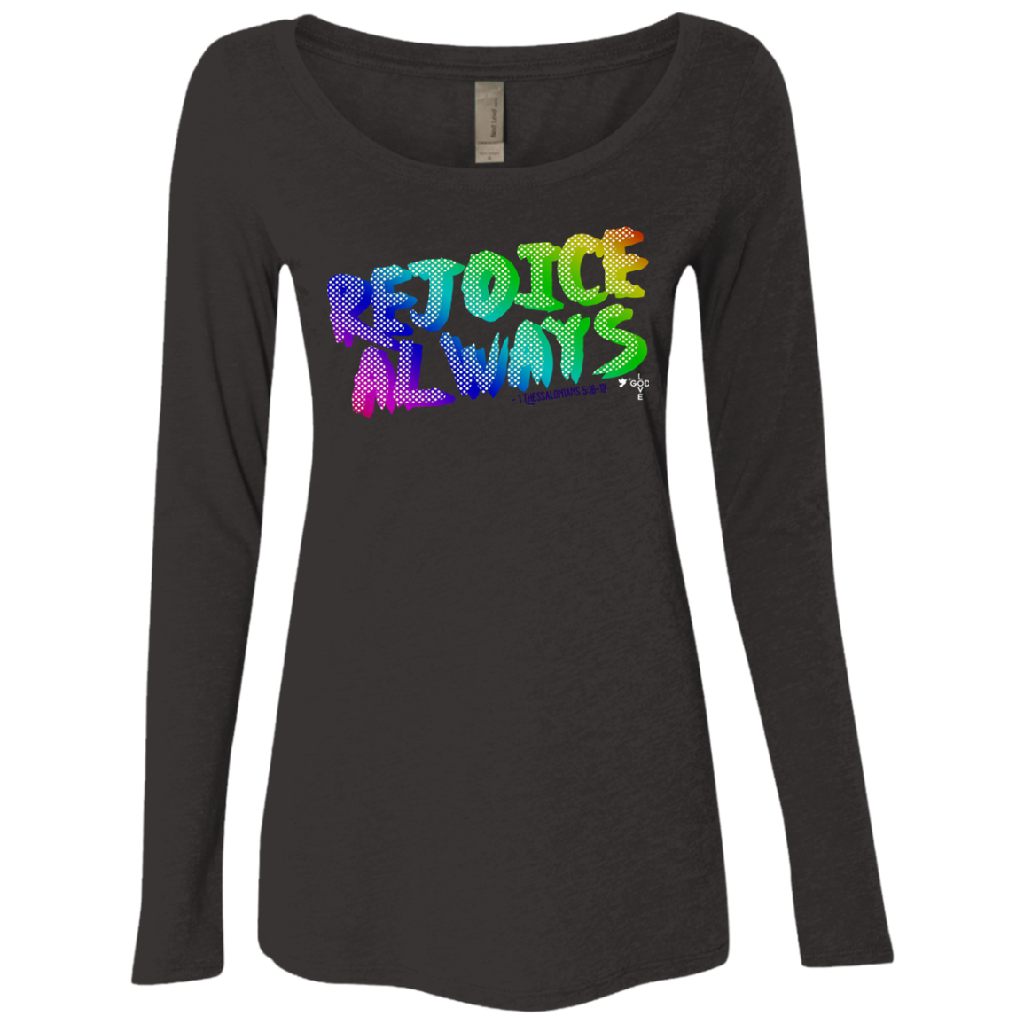 Rejoice Always Ladies' Triblend LS Scoop - Shop Love God