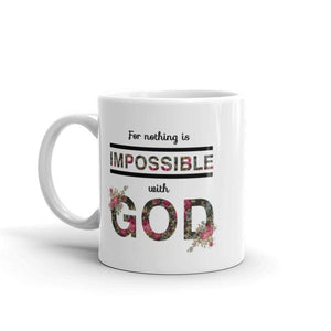 For Nothing Is Impossible White Mug - Shop Love God
