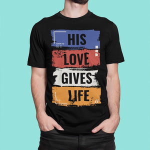 His Love Gives Life Unisex Heavy Cotton Tee - Shop Love God