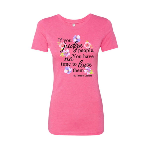 If You Judge Ladies' Triblend T-Shirt - Shop Love God