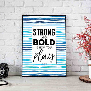 Strong and Bold is How You Play Printable Digital Wall Art - Shop Love God