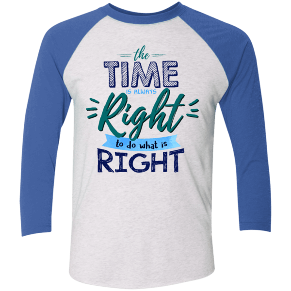 The Time Is Always Right Unisex 3/4 Sleeve Baseball Raglan T-Shirt