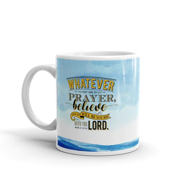 Whatever You Ask For In Prayer White Mug - Shop Love God
