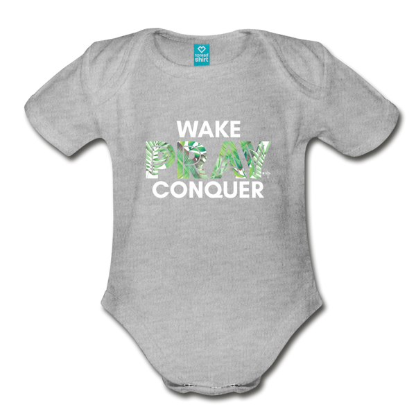 Wake Pray Conquer Organic Short Sleeve Baby Bodysuit - heather gray