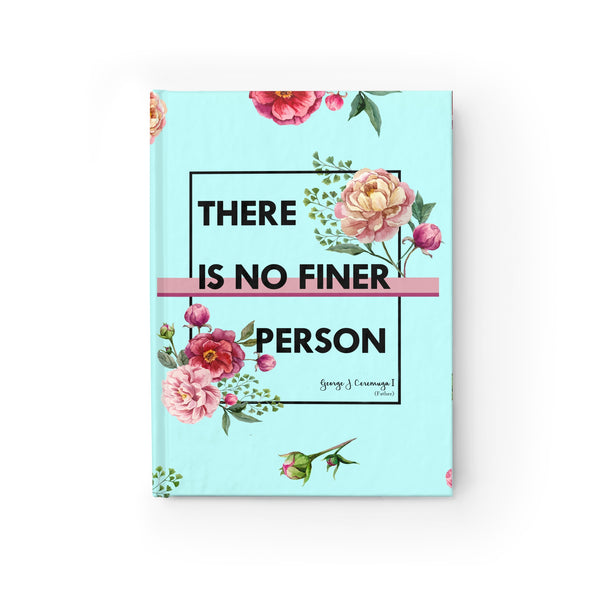 There Is No Finer Person Hardcover Journal - Ruled - Shop Love God