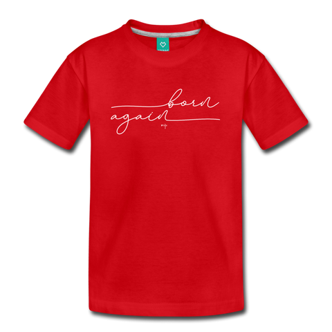Born Again Kids' Premium T-Shirt - Shop Love God
