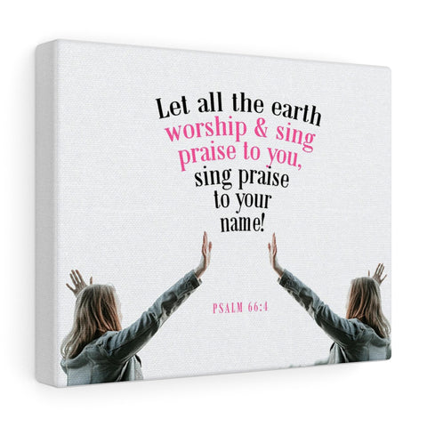 Worship & Sing Praise To You Canvas Gallery Wraps - Shop Love God
