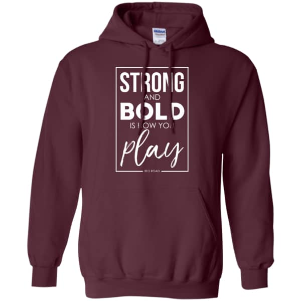 Strong And Bold Pullover Hoodie 8 oz.