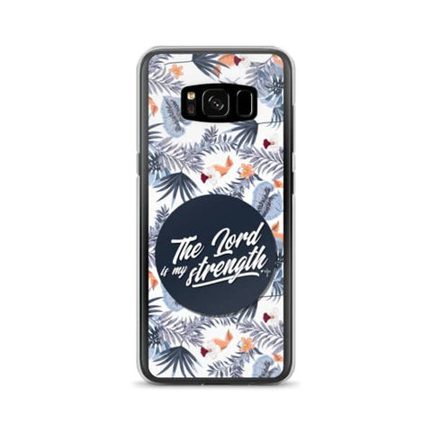 The Lord Is My Strength Samsung Case