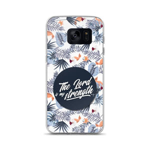 The Lord Is My Strength Samsung Case - Shop Love God