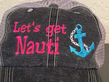 Load image into Gallery viewer, Let's Get Nauti Distressed Trucker Cap