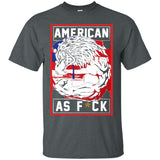 American As Fuck t shirt