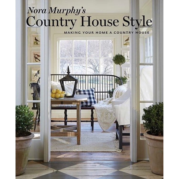 Country House Style by Nora Murphy