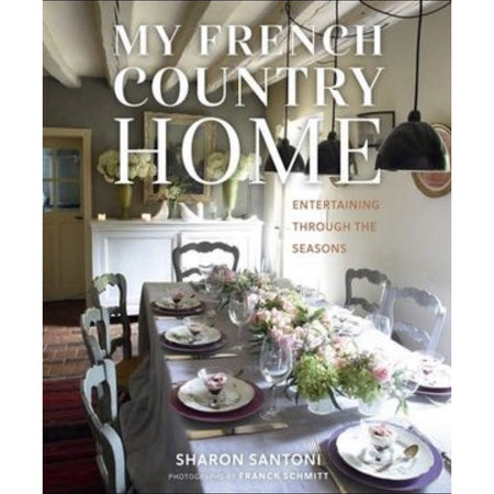 My French Country Home - Sharon Santoni