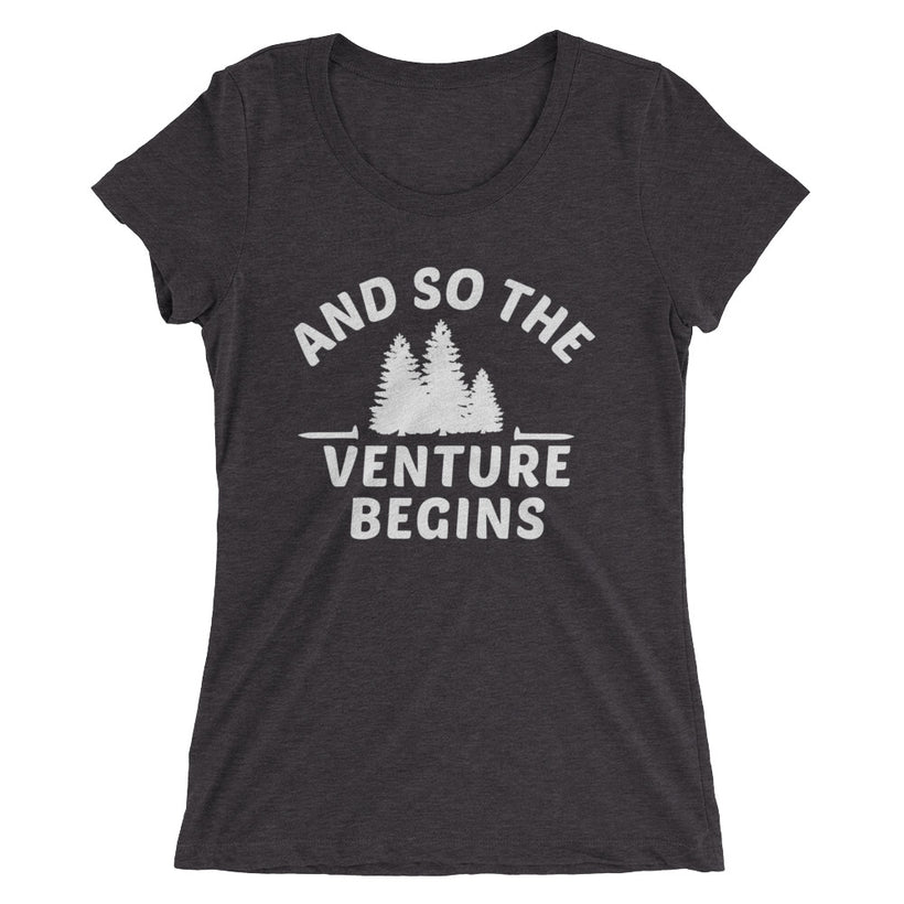 Ladies' And So the Venture Begins True Tri-Blend T-Shirt