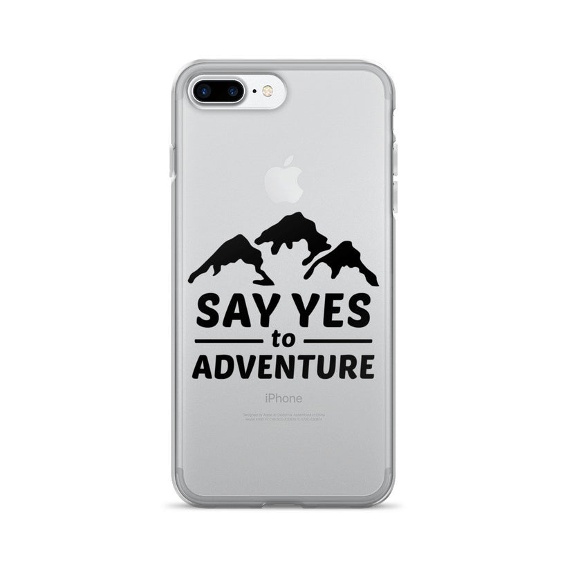 Say Yes to Adventure iPhone 7/7 Plus Case