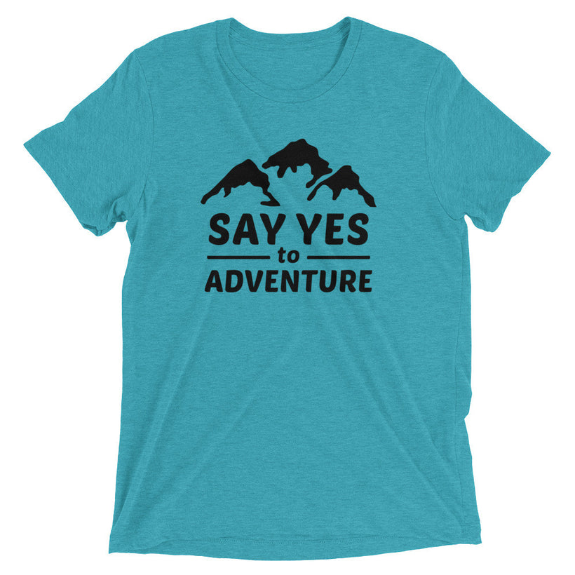 Say yes To Adventure True Tri-Blend T-Shirt