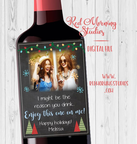 Sister Wine label gift. PRINTABLE. friend holiday gift. I might be the reason you drink. christmas gift for sister friend. wine gift.