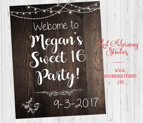 Sweet 16 Party Welcome Sign. PRINTABLE. sweet 16 party decorations. poster digital customized personalized. Rustic sweet 16