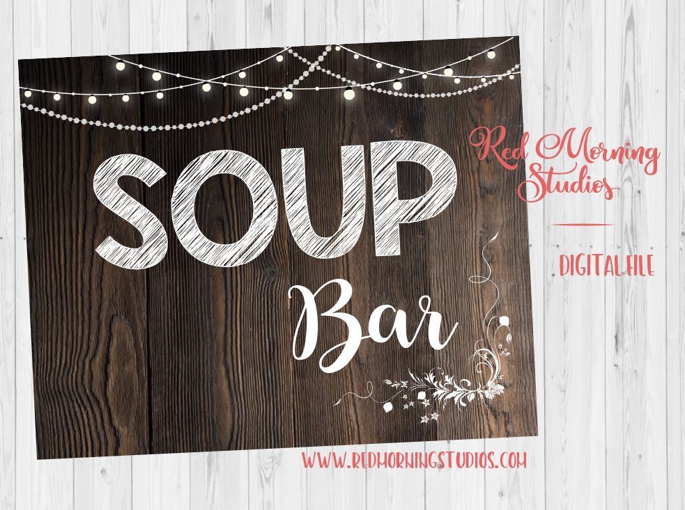 Soup Bar sign. soup sign. PRINTABLE. soup buffet party sign. wedding soup rustic party digital instant download. soup table. make your own