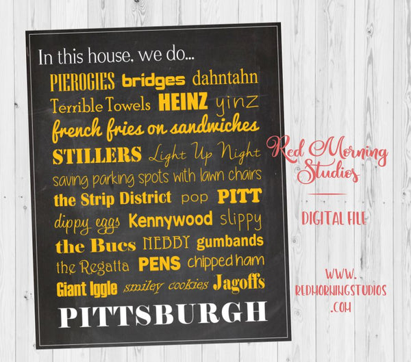 Pittsburgh art print PRINTABLE home christmas gift yinzer digital instant download in this house we do sign