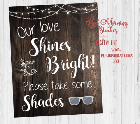 Sunglasses Favor sign. rustic wedding favors. PRINTABLE Our Love Shines Bright. take some shades. rustic digital instant download