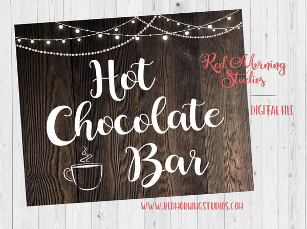 Hot Chocolate Bar sign. PRINTABLE rustic wedding. hot cocoa bar poster. digital instant download. make your own hot chocolate sign