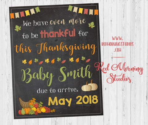 Thanksgiving Pregnancy Announcement Sign. PRINTABLE Autumn fall new baby reveal poster. even more to be thankful for. thanksgiving reveal