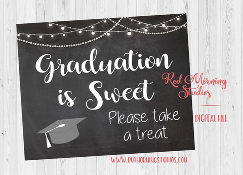 Graduation Party Favors sign. PRINTABLE graduation party. chalkboard graduation party. Graduation is Sweet Take a treat. dessert table