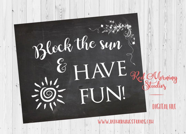 Sunblock wedding sign. Chalk Wedding sign. PRINTABLE. sunscreen favors. umbrella favors sign. Block the sun and have fun. Outdoor wedding