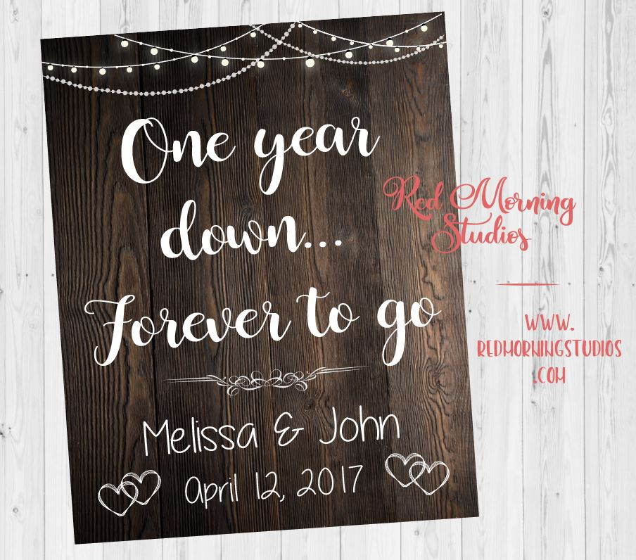 First Anniversary sign. Printable Paper 1st Anniversary gift. One year down forever to go. rustic Custom anniversary present