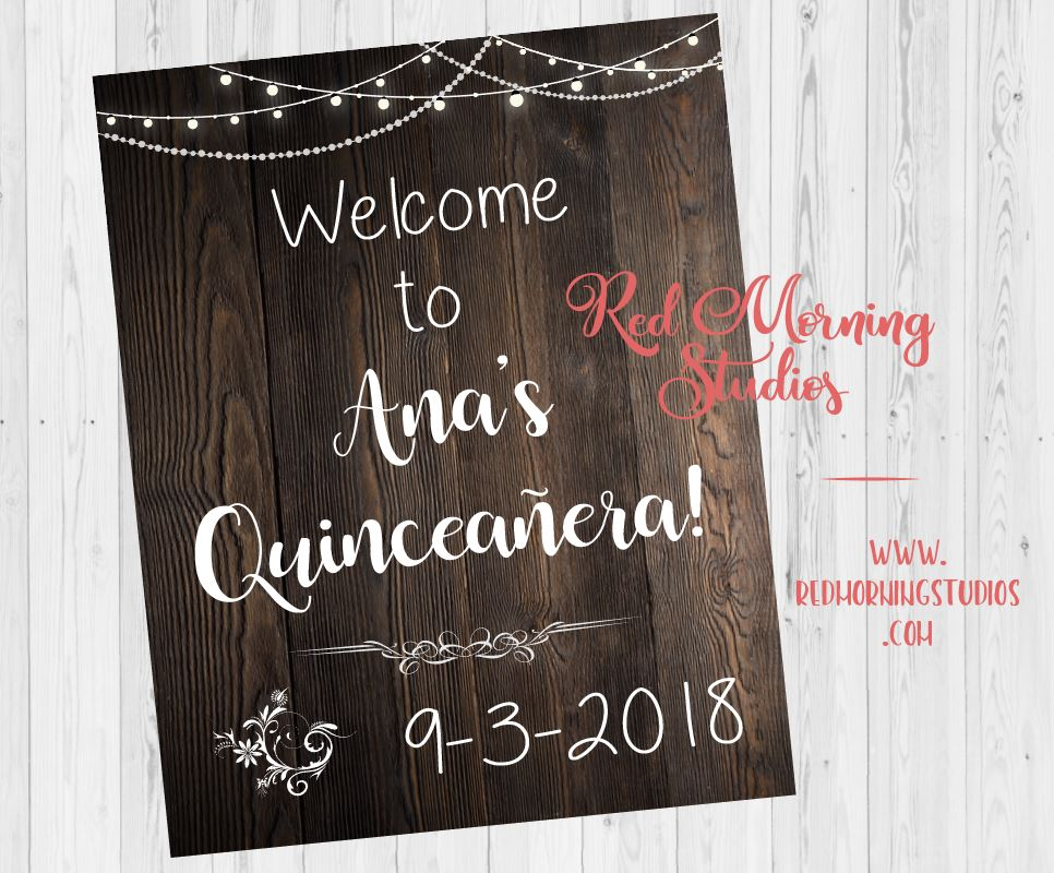 Quinceañera Welcome Sign. Quinceanera party decorations. rustic Quinceañera decorations. poster digital customized personalized.