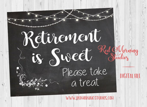 Retirement Favors sign. PRINTABLE retirement party sign. chalkboard retirement party. Retirement is Sweet Please Take a treat. dessert table
