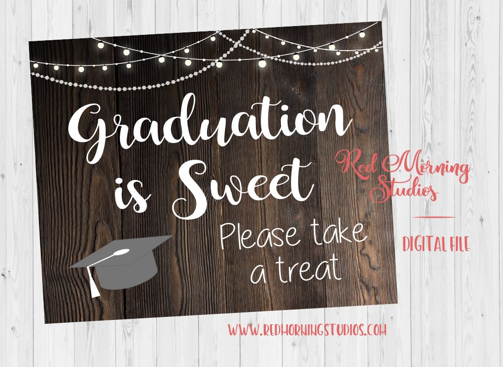 Graduation Party Favors sign. PRINTABLE graduation party. rustic graduation party. Graduation is Sweet Take a treat. dessert table