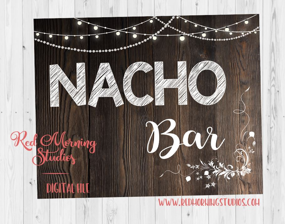Nacho Bar sign. Nacho sign. PRINTABLE. Nacho bar party sign. wedding rustic party digital instant download. Nacho table.