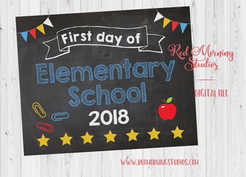 First Day of Elementary School 2018 sign. PRINTABLE. 1st day of Elementary School sign. chalkboard. photo prop. Back to School poster.